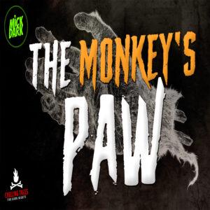 """""""The Monkey's Paw"""" by W.W. Jacobs (feat. Mick Dark)"""