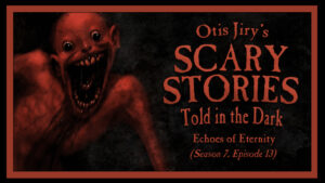 Echoes of Eternity – Scary Stories Told in the Dark