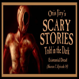 """Scary Stories Told in the Dark – Season 7, Episode 14 - """"Existential Dread"""" (Extended Edition)"""