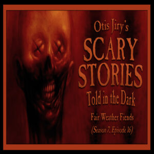 """Scary Stories Told in the Dark – Season 7, Episode 16 - """"Fair Weather Fiends"""" (Extended Edition)"""