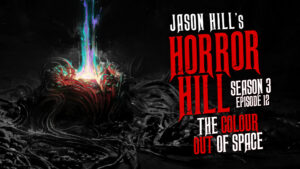 The Colour Out of Space – Horror Hill
