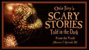 From the Vault – Scary Stories Told in the Dark