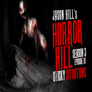 """Horror Hill – Season 3, Episode 15 - """"Sticky Situations"""""""