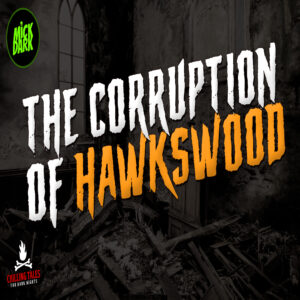 """The Corruption of Hawkswood"" by Mark Nixon (feat. Mick Dark)"