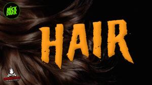 """""""Hair"""" - Performed by Mick Dark"""