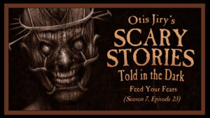 Feed Your Fears – Scary Stories Told in the Dark