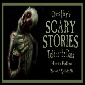 "Scary Stories Told in the Dark – Season 7, Episode 24 - ""Horrific Hollows"" (Extended Edition)"