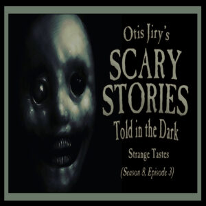 "Scary Stories Told in the Dark – Season 8, Episode 3 - ""Strange Tastes"" (Extended Edition)"