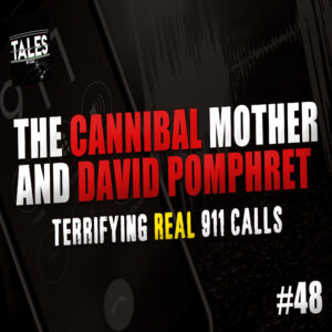 """Tales by Cole – Episode 48 – """"The Cannibal Mother and David Pomphret"""""""
