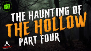 """""""The Haunting of the Hollow"""" (Part 4) - Performed by Mick Dark"""