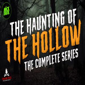 """The Haunting of the Hollow"" (The Complete Series) by M. Grant Kellermeyer (feat. Mick Dark)"