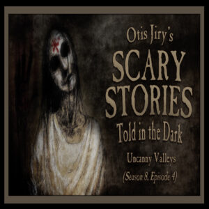 "Scary Stories Told in the Dark – Season 8, Episode 4 - ""Uncanny Valleys"" (Extended Edition)"