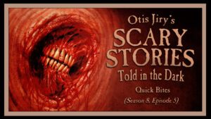 Quick Bites – Scary Stories Told in the Dark