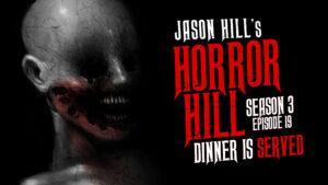 Dinner is Served – Horror Hill