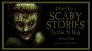 Never More – Scary Stories Told in the Dark