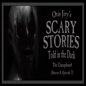 "Scary Stories Told in the Dark – Season 8, Episode 7 - ""The Unexplored"" (Extended Edition)"