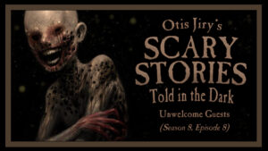 Unwelcome Guests – Scary Stories Told in the Dark