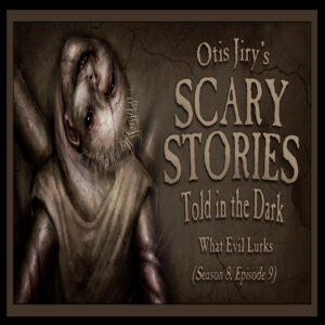 """Scary Stories Told in the Dark – Season 8, Episode 9 - """"What Evil Lurks"""" (Extended Edition)"""