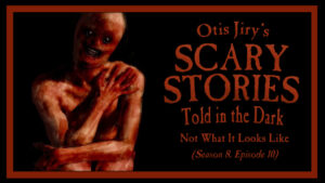 Not What It Looks Like – Scary Stories Told in the Dark