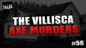 The Villisca Axe Murders – Tales by Cole