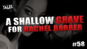 A Shallow Grave for Rachel Barber – Tales by Cole