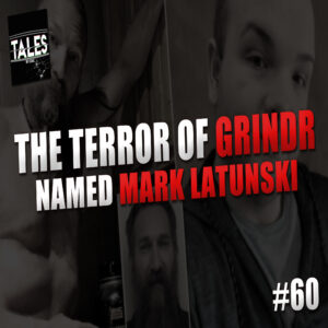 """Tales by Cole – Episode 60 – """"The Terror of Grindr Named Mark Latunski"""""""