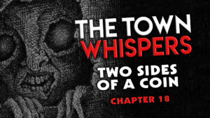 "Chapter 18 – ""Two Sides of a Coin"" – The Town Whispers"