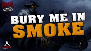"""""""Bury Me in Smoke"""" - Performed by Drew Blood"""