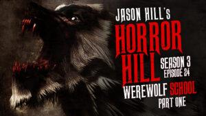 Werewolf School (Part 1) – Horror Hill