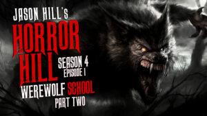 "Horror Hill – Season 4, Episode 1 - ""Werewolf School (Part 2)"""