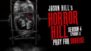 Pray for Sunrise – Horror Hill