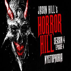 "Horror Hill – Season 4, Episode 4 - ""Nyctophobia"""