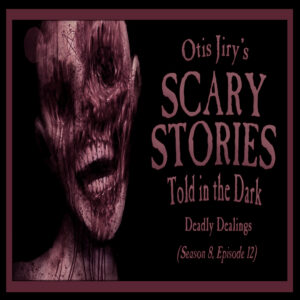 """Scary Stories Told in the Dark – Season 8, Episode 12 - """"Deadly Dealings"""" (Extended Edition)"""