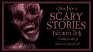 Deadly Dealings – Scary Stories Told in the Dark