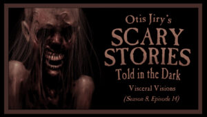 Visceral Visions – Scary Stories Told in the Dark