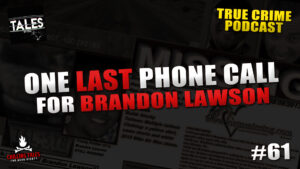 One Last Phone Call for Brandon Lawson – Tales by Cole