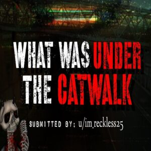 """""""What Was Under the Catwalk"""" by Im_reckless25 (feat. Creepyface)"""