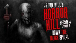 Down the Black Spiral – Horror Hill