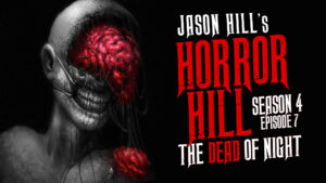 The Dead of Night – Horror Hill