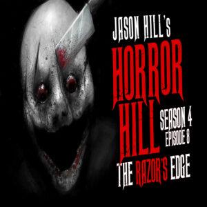 "Horror Hill – Season 4, Episode 8 - ""The Razor's Edge"""