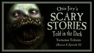 Torturous Tributes – Scary Stories Told in the Dark