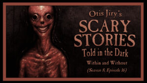 Within and Without – Scary Stories Told in the Dark