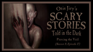 Piercing the Veil – Scary Stories Told in the Dark