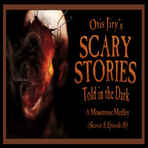 """Scary Stories Told in the Dark – Season 8, Episode 18 - """"A Monstrous Medley"""" (Extended Edition)"""