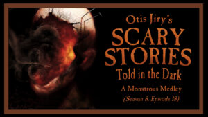 A Monstrous Medley – Scary Stories Told in the Dark