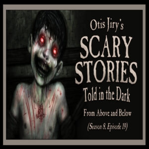 """Scary Stories Told in the Dark – Season 8, Episode 19 - """"From Above and Below"""" (Extended Edition)"""