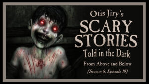 From Above and Below – Scary Stories Told in the Dark