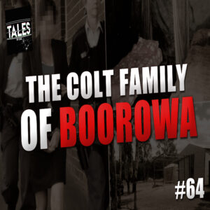 """Tales by Cole – Episode 64 – """"The Colt Family of Boorowa"""""""