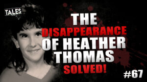 The Disappearance of Heather Thomas: Redux – Tales by Cole