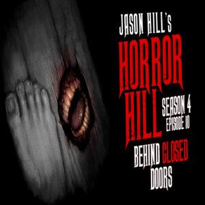 "Horror Hill – Season 4, Episode 10 - ""Behind Closed Doors"""